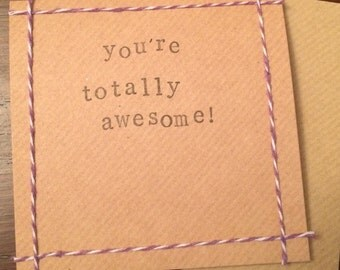 You're Totally Awesome handmade card (blank inside)