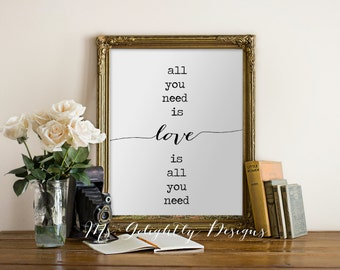All You Need Is Love Print, Love Is All You Need Quote, Art Print