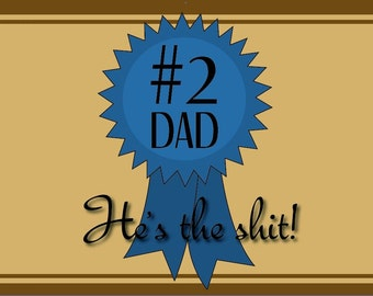 """Funny Birthday Card For Dad - """"He's The Shit!"""" - Digital Printable"""