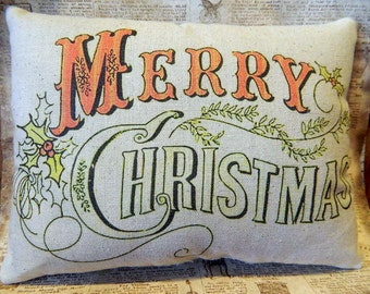 Merry Christmas Pillow - Handmade Tea Dyed Feed Sack Pillow - Cupboard Tuck