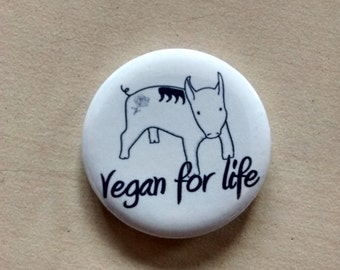 Vegan Badge - Vegan for Life pin with Pig design.  Vegan and vegetarian badge button