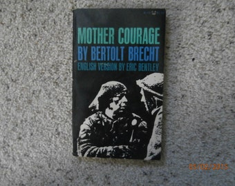 MOTHER COURAGE By Bertolt BRECHT English version by Eric Bentley