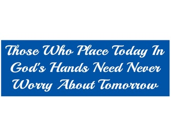 Primitive Stencil for Signs,  Those Who Place Today In God's Hands, Religious Quote, Christian, Inspirational (#256)