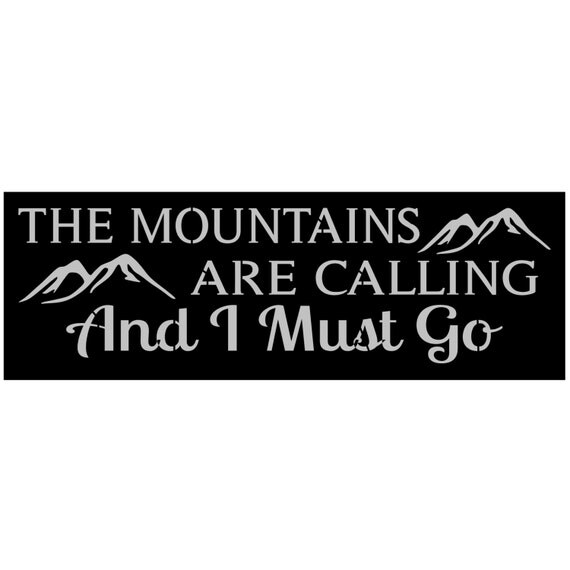 Primitive stencil for signs crafts the mountains are calling for The mountains are calling and i must go metal sign