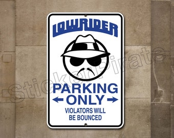 """Lowrider Parking Only BOUNCED 8"""" x 12""""  Aluminum Novelty Sign"""