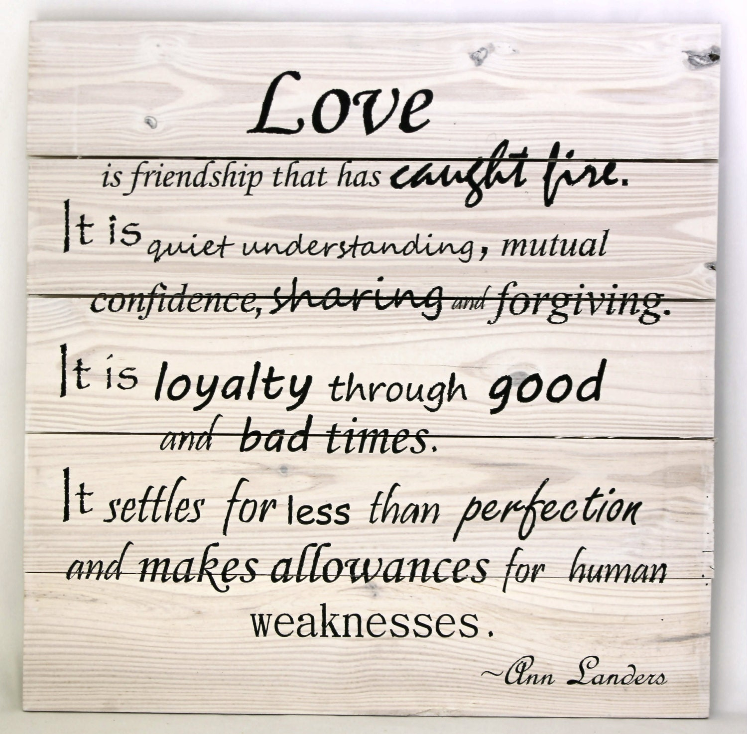 Ann Landers quote on love. White wash stain with flat by IYWCS
