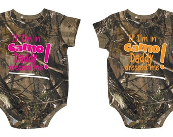 If I'm in Camo My Daddy Dressed Me! Creeper, Bright Pink or Orange Design, infant, baby,outdoors - 035