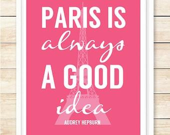 Paris Is Always A Good Idea Wall Print, Art Print, 8x10 Printable, Pink, Script, Modern Decor, Interior Design, Home Decor, coffeeandcoco