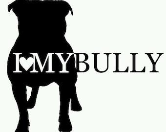 I love my bully decal