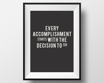 Every accomplishment starts with the decision to try, Printable Art, Printable Typography, Printable Quote, Home decor, office decor