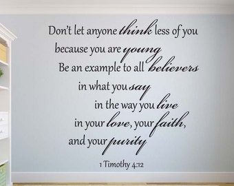 1 Timothy 4:12 Don't let anyone.... Bible Verse Christian  Scripture Vinyl Wall Decal Quotes