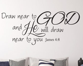 James 4:8 Draw Near... Christian Scripture Wall Decal