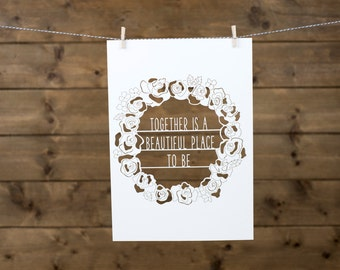 Together is a beautiful place to be - laser cut quote