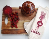 Flour Sack Towel (Unbleached) - Svekla [Beetroot] - Russian - Housewarming Gift - Hand Screen Printed