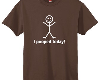 Father's Day I Pooped Today T-shirt Mens T shirt Funny Tshirt Valentine's Day Graphic Tee Cool T Shirt Gift Tee