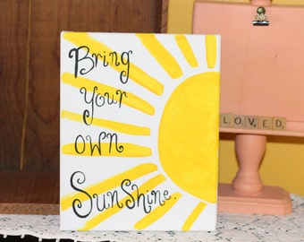 Bring your own Sunshine custom canvas painting.