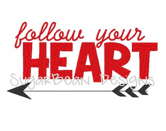 Follow Your Heart Arrow Machine Embroidery Design. Two Sizes Included.