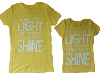 This Little Light Of Mine I'm Gonna Let It Shine T-Shirt, Mom and Me Matching Tee, Screen Printed