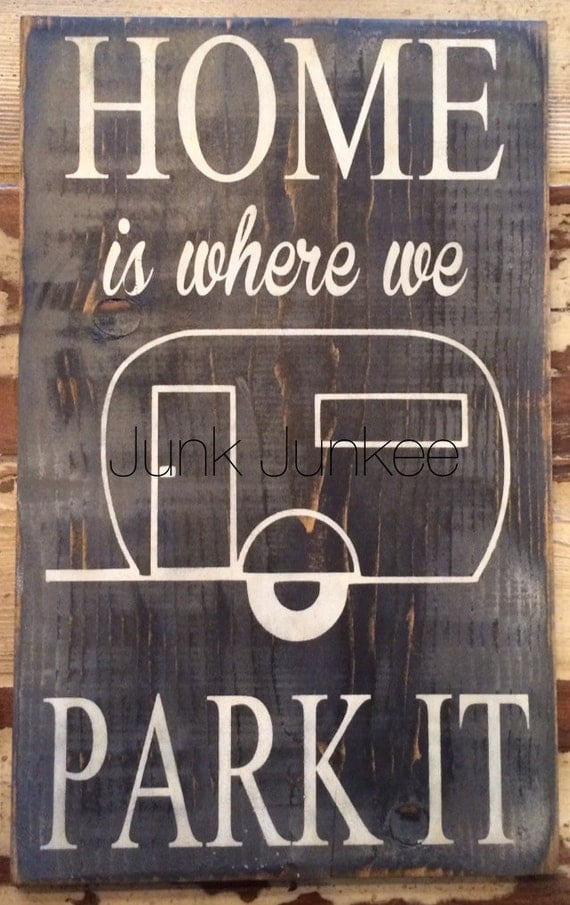 Home Is Where You Park It Wooden Sign Camper Sign RV