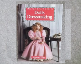 DOLLS DRESSMAKING BOOK by Marilyn Carter.  1993. Dolls Clothes Patterns and Instructions for Lots of Outfits.