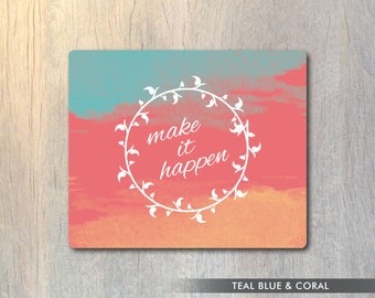 Make It Happen Watercolor Mouse Pad - Typography Computer or Office Work Station Decor
