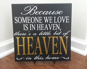 Someone we Love is in Heaven; hand painted wooden sign with vinyl lettering.