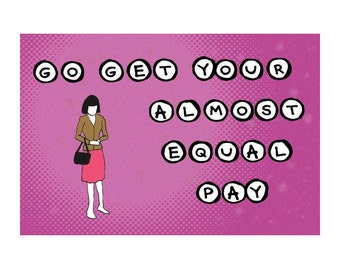 Feminist Postcard: Go Get Your Almost Equal Pay - Postcrossing, Feminist Gift, Equal Rights, Equal Pay, Gender Equality