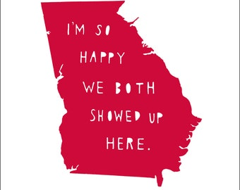 GEORGIA | I'm So Happy, anniversary gift for men, anniversary gift for her, state print, where we met, home decor, graduation gift, wedding
