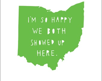 OHIO | I'm So Happy | state print | Christmas gift for him, typography, anniversary gift for men | anniversary gift for her, where we met