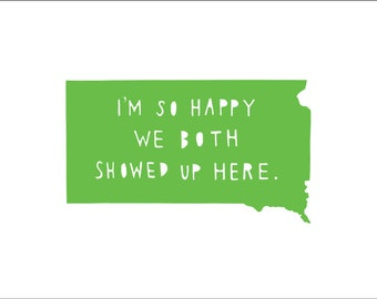 SOUTH DAKOTA | I'm So Happy | state print | state art | state typography | love | anniversary gift for men |  wedding gift | map | sign