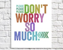 Don't Worry Positive Message Affirmation Print Poster For Tween Girl Encouragement Gift Colorful Art Teen Room Decor School Counselor Office