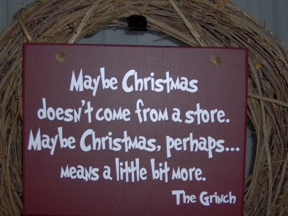 Maybe Christmas Doesn't Come From A Store The Grinch Wood