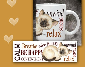 CAT MUG. Content Siamese Kitten wants you to Relax and Take it easy. Cat Coffee Mug