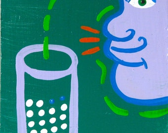 original painting / Somebody Put Something / 4607 / drinky winky stinky blinky kinky