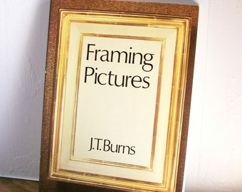 Picture-Framing Book Instructional How-To by JT Burns  1970s