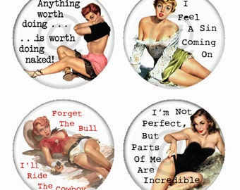 Sassy  Pinup Girls I Feel A Sin Coming On and More Magnets or Pinback Buttons or Flatback Medallions Set of 4