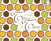 Art Print, Quote, Tea, Leaves, Time, Inspirational, Kitchen, Cups, Pattern, Printable, Digital File, Brown, Green, Orange, Yellow, Swirl