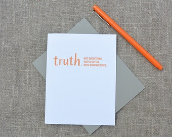 Letterpress Greeting Card - Truthnote - Not Everything Tastes Better with Pumpkin Spice