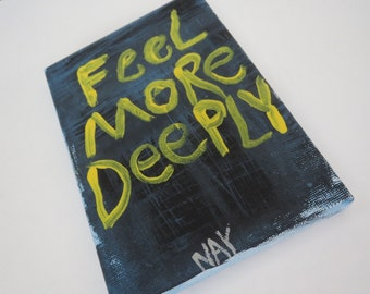 Feel More Deeply - Small  Folk Art Typography Word Art Text Painting NayArts