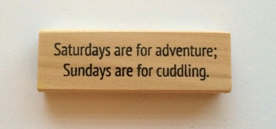 Rubber Stamp - Saturdays Are For Adventure Sundays Are For Cuddling - Sweet Fun Love Weekend Quote Greeting - Altered Attic - 00369  Mounted