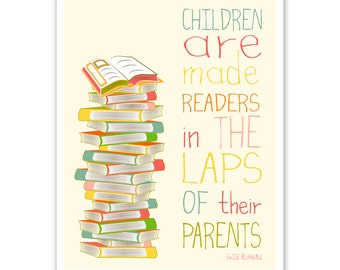 Children Are Made Readers In The Laps Of Their Parents Typography Nursery Wall Art Print