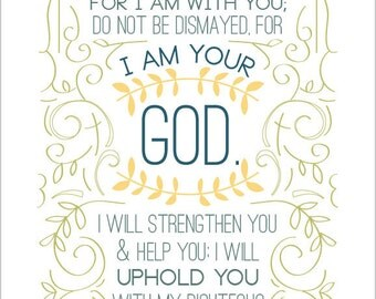 Do not fear, for I am with you...8 by 10 print.