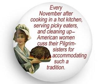 Funny Gift, Funny Thanksgiving Fridge Magnet - womens humor