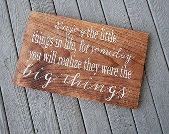 Enjoy The Little Things Wood Sign, Home Decor Wood Sign, Stained Sign