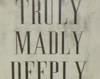 TRULY MADLY DEEPLY  / true love sign / love sign /  / hand painted sign / wood wall sign / madly in love / deep love sign / love wall sign