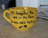"""Hand Lettered Mug """" you're still talking"""""""