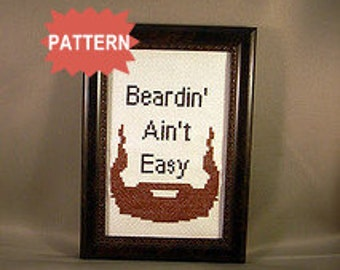 PDF/JPEG Beardin' Ain't Easy (Pattern)