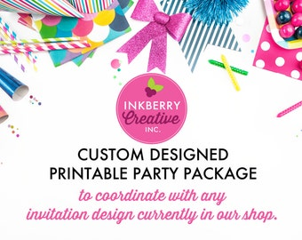 Custom Design Printable Party Package - to coordinate with any invitation design in our shop