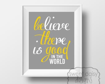 Be The Good Print, Inspirational Quote PRINTABLE