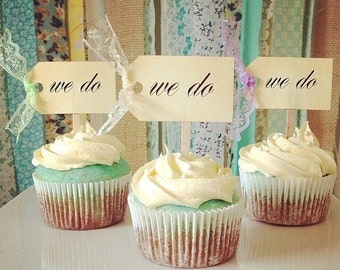 Wedding cupcake toppers, I do, we do, cupcake toppers